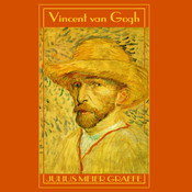 Vincent van Gogh: A Biography Audiobook, by Julius Meier-Graefe