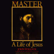 The Master: A Life of Jesus Audiobook, by John Pollock
