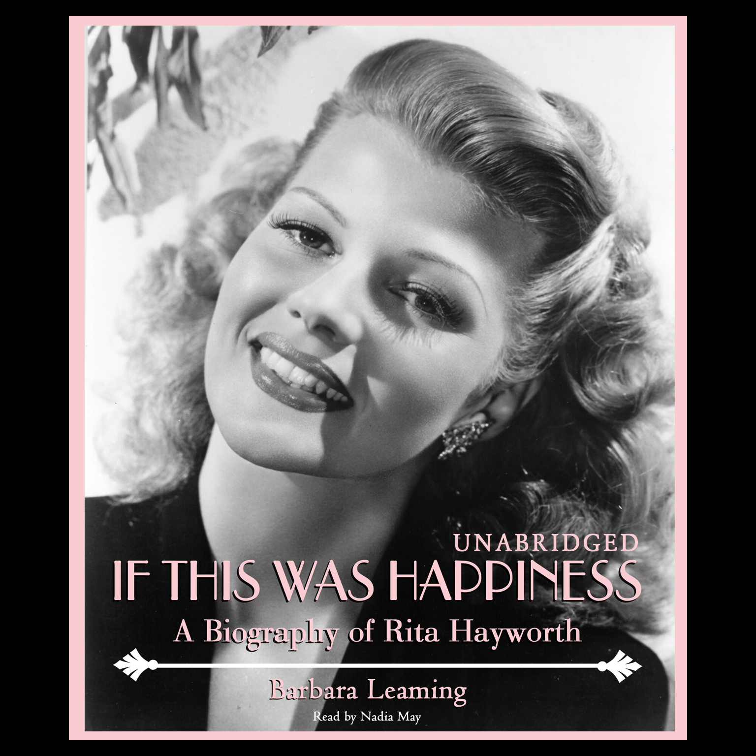 Printable If This Was Happiness: A Biography of Rita Hayworth Audiobook Cover Art