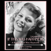If This Was Happiness: A Biography of Rita Hayworth, by Barbara Leaming
