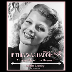 If This Was Happiness: A Biography of Rita Hayworth Audiobook, by Barbara Leaming