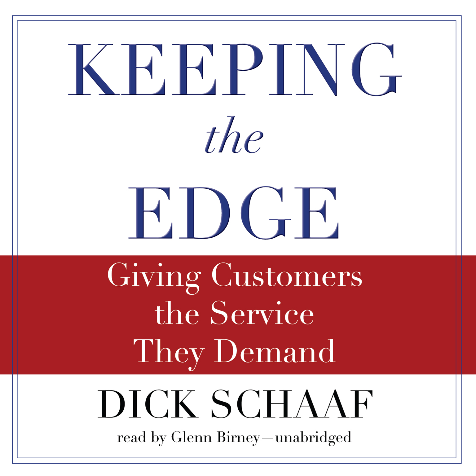 Printable Keeping the Edge: Giving Customers the Service They Demand Audiobook Cover Art
