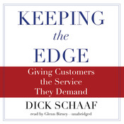 Keeping the Edge: Giving Customers the Service They Demand Audiobook, by Dick Schaaf