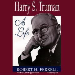 Harry S. Truman: A Life Audiobook, by Robert H. Ferrell