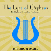 The Lyre of Orpheus: The Cornish Trilogy, Book 3, by Robertson Davies