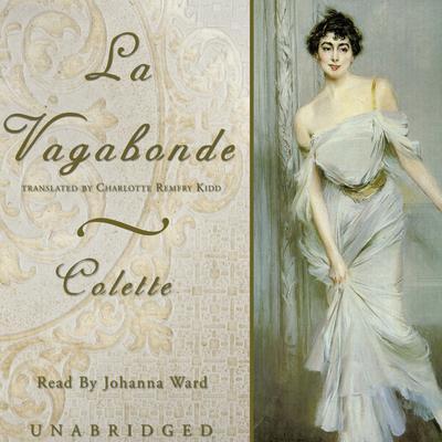 La Vagabonde Audiobook, by Colette
