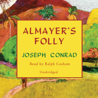 Almayer's Folly: A Story of an Eastern River Audiobook, by Joseph Conrad