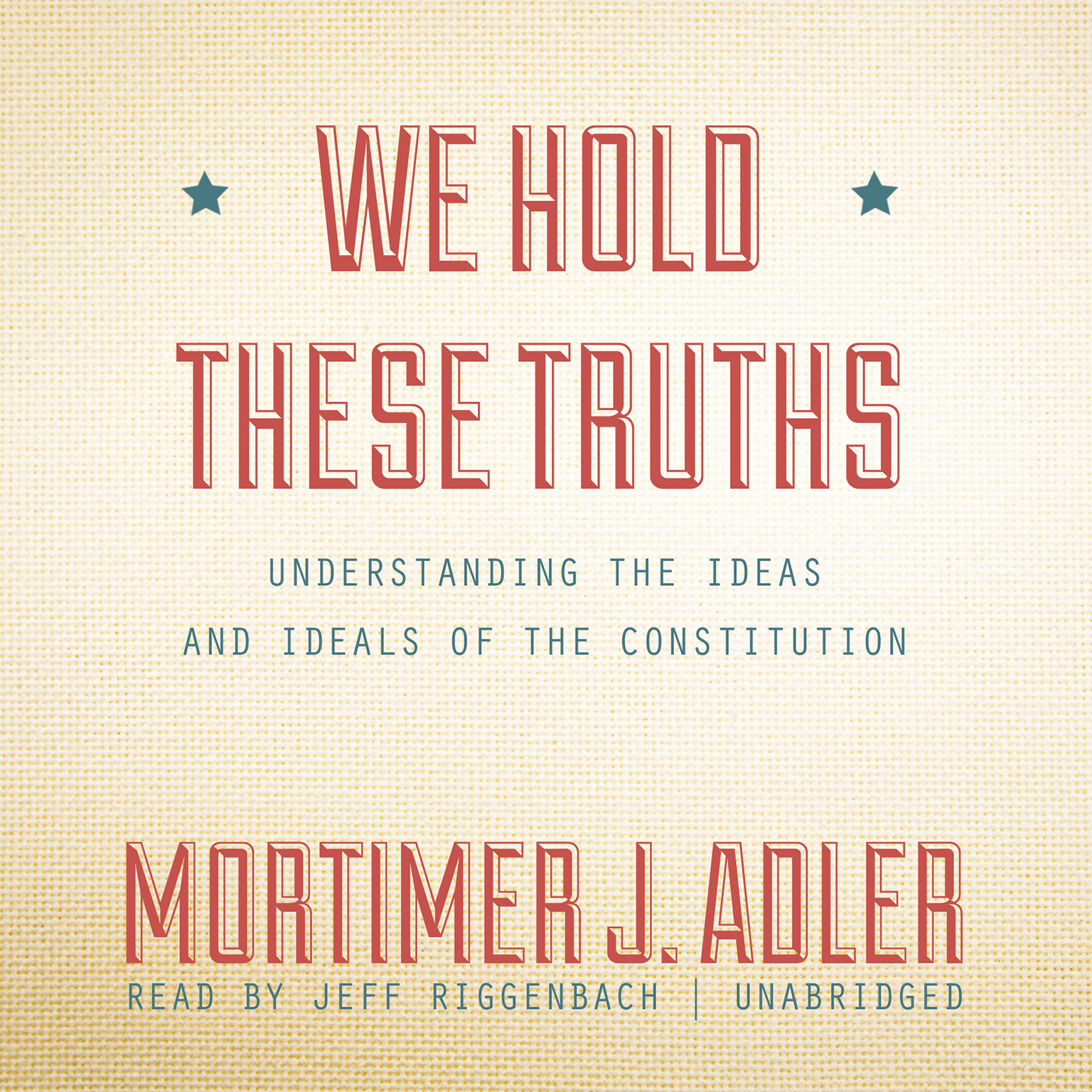 Printable We Hold These Truths: Understanding the Ideas and Ideals of the Constitution Audiobook Cover Art