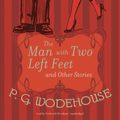 The Man with Two Left Feet and Other Stories, by P. G. Wodehouse