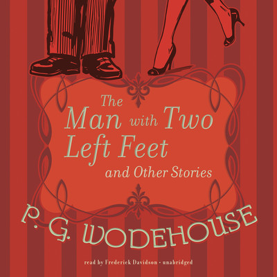 The Man with Two Left Feet and Other Stories Audiobook, by P. G. Wodehouse