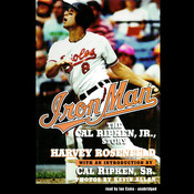 Iron Man: The Cal Ripken, Jr., Story Audiobook, by Harvey Rosenfeld