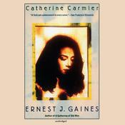 Catherine Carmier: A Novel Audiobook, by Ernest J. Gaines