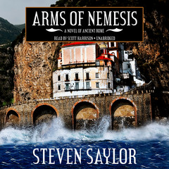 Arms of Nemesis: A Novel of Ancient Rome Audiobook, by Steven Saylor