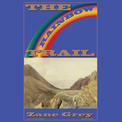 The Rainbow Trail, by Zane Grey