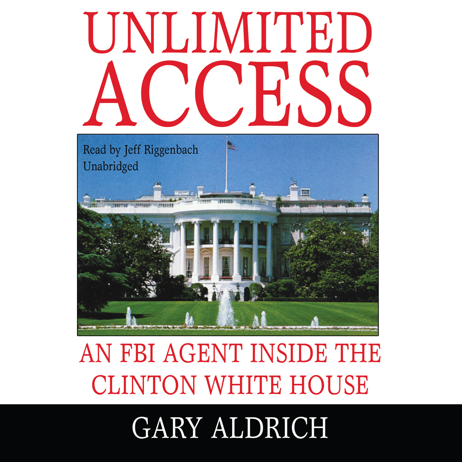 Printable Unlimited Access: An FBI Agent inside the Clinton White House Audiobook Cover Art