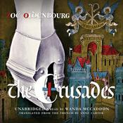 The Crusades Audiobook, by Zoé Oldenbourg