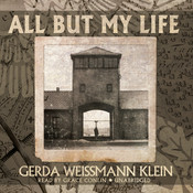All but My Life, by Gerda Weissmann Klein