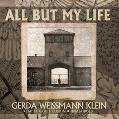 All but My Life Audiobook, by Gerda Weissmann Klein