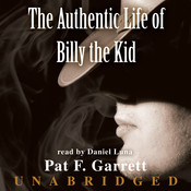 The Authentic Life of Billy the Kid: A Faithful and Interesting Narrative Audiobook, by Pat F. Garrett