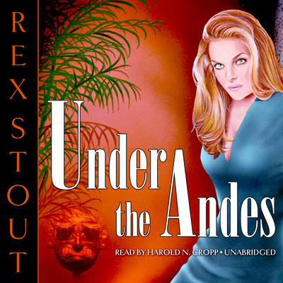 Under the Andes Audiobook, by Rex Stout