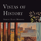 Vistas of History Audiobook, by Samuel Eliot Morison