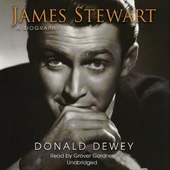James Stewart: A Biography Audiobook, by Donald Dewey