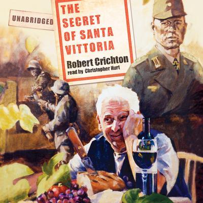 The Secret of Santa Vittoria: A Novel Audiobook, by Robert Crichton