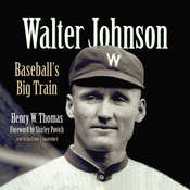 Walter Johnson: Baseball's Big Train Audiobook, by Henry W. Thomas