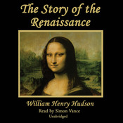 The Story of the Renaissance Audiobook, by William Henry Hudson