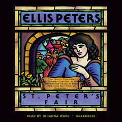 St. Peter's Fair: The Fourth Chronicle of Brother Cadfael Audiobook, by Ellis Peters