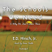 The Schools We Need: And Why We Don't Have Them Audiobook, by E. D. Hirsch