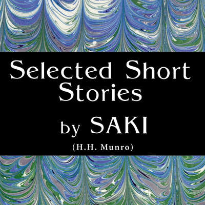 Short Stories by Saki Audiobook, by