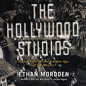 The Hollywood Studios: House Style in the Golden Age of the Movies, by Ethan Mordden