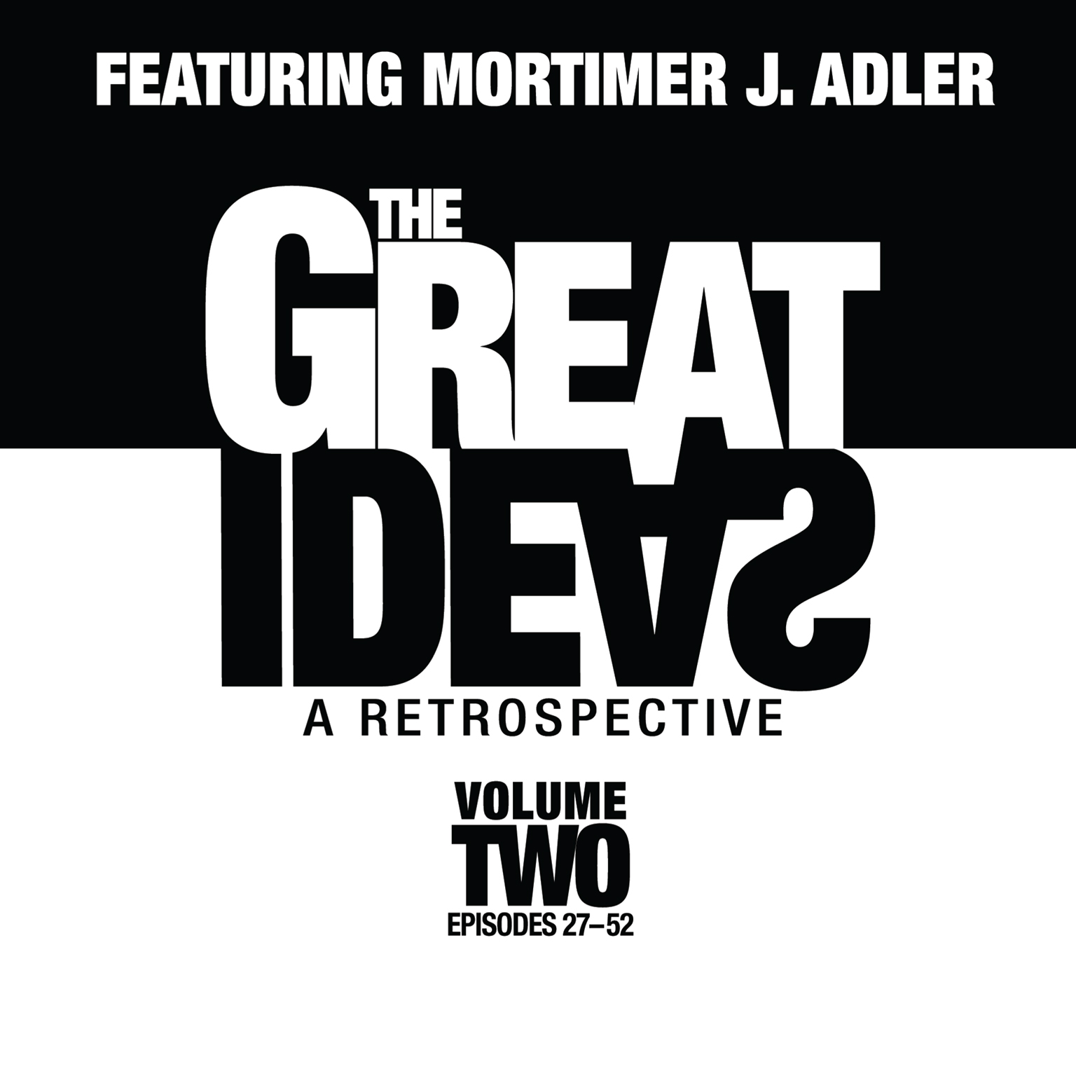Printable The Great Ideas: A Retrospective, Vol. 2: Episodes 27–52 Audiobook Cover Art