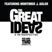 The Great Ideas: A Retrospective, Vol. 2: Episodes 27–52, by Mortimer J. Adler