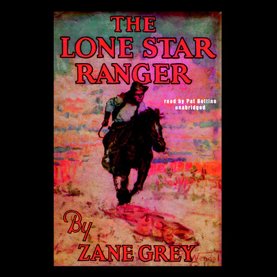The Lone Star Ranger Audiobook, by Zane Grey