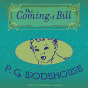 The Coming of Bill, by P. G. Wodehouse