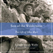Son of the Wilderness: The Life of John Muir Audiobook, by Linnie Marsh Wolfe