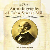 The Autobiography of John Stuart Mill, by John Stuart Mill