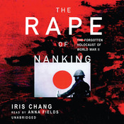 The Rape of Nanking: The Forgotten Holocaust of World War II, by Iris Chang