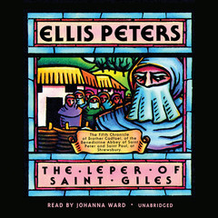 The Leper of Saint Giles: The Fifth Chronicle of Brother Cadfael Audiobook, by Ellis Peters