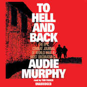 To Hell and Back, by Audie Murphy