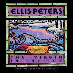 The Virgin in the Ice: The Sixth Chronicle of Brother Cadfael Audiobook, by Ellis Peters