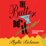 The Butter Did It: A Gastronomic Tale of Love and Murder Audiobook, by Phyllis Richman