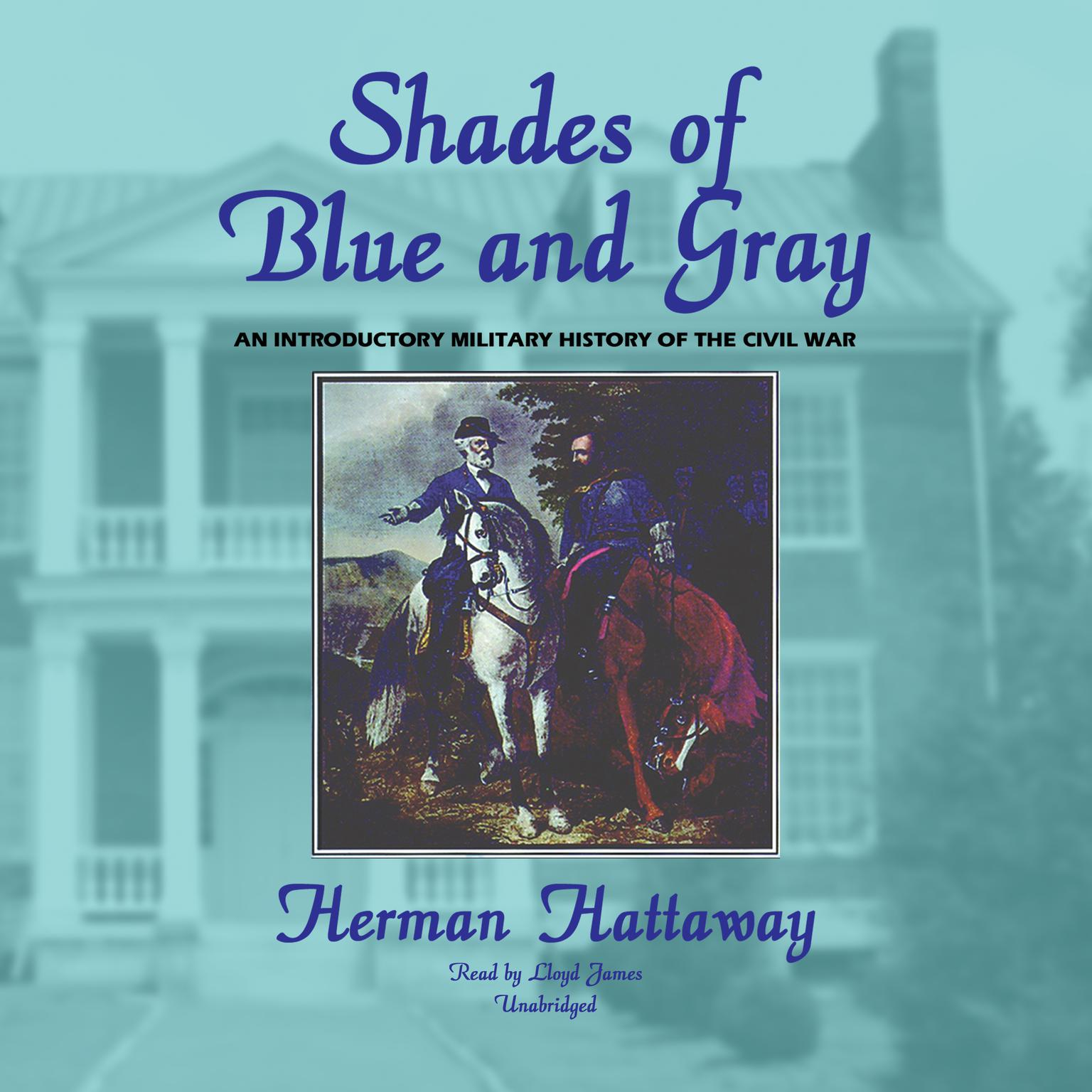 Printable Shades of Blue and Gray: An Introductory Military History of the Civil War Audiobook Cover Art
