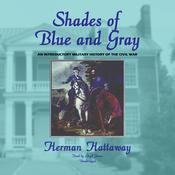 Shades of Blue and Gray: An Introductory Military History of the Civil War Audiobook, by Herman Hattaway