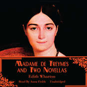 Madame de Treymes and Two Novellas Audiobook, by Edith Wharton