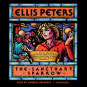 The Sanctuary Sparrow: The Seventh Chronicle of Brother Cadfael Audiobook, by Ellis Peters