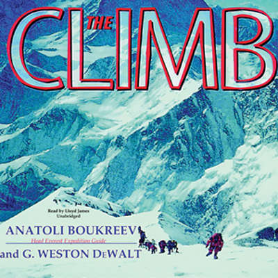 The Climb: Tragic Ambitions on Everest Audiobook, by Anatoli Boukreev
