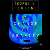 A Change of Gravity Audiobook, by George V. Higgins